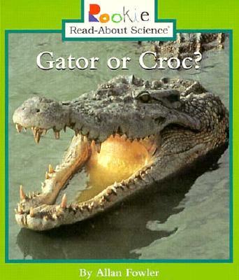 Gator or Croc? By Fowler, Allan